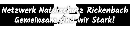 Netzwerk Naturschutz Rickenbach - Gemeinsam sind wir Stark!