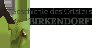 """Geschichte des Ortsteils """"Birkendorf"""""""