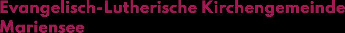 Lutherische Kirchgemeinde und Kindergarten Mariensee
