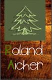 Roland Aicher - Baumfällung und Handel