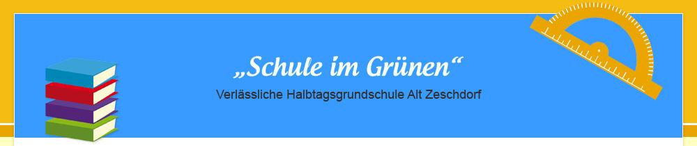 Schule im Grünen Verläßliche Halbtagsgrundschule in Alt Zeschdorf