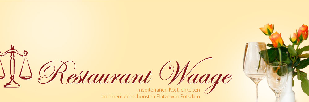 Restaurant Waage - Genießen Sie die Italiensche, mediterranen Köstlichkeiten an einem der schönsten Plätze von Potsdam.