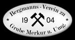 Bergmannsverein zu Grube Merkur und Umgegend e. V
