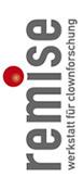 Remise/Werkstatt für Clownforschung
