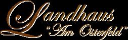 """Landhaus """"Am Osterfeld"""""""