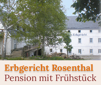 Erbgericht Rosenthal - Frühstückspension in der Sächsischen Schweiz
