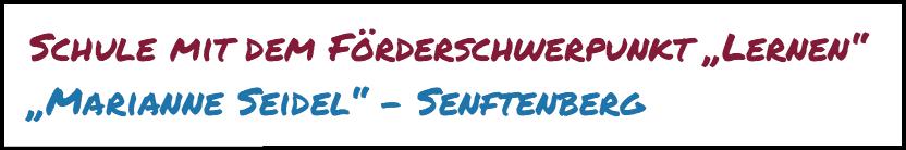 """""""Marianne Seidel"""" Förderschule Senftenberg (Förderschwerpunkt """"Lernen"""")"""