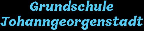 Grundschule Johanngeorgenstadt