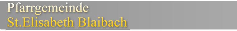 Pfarrei St. Elisabeth Blaibach
